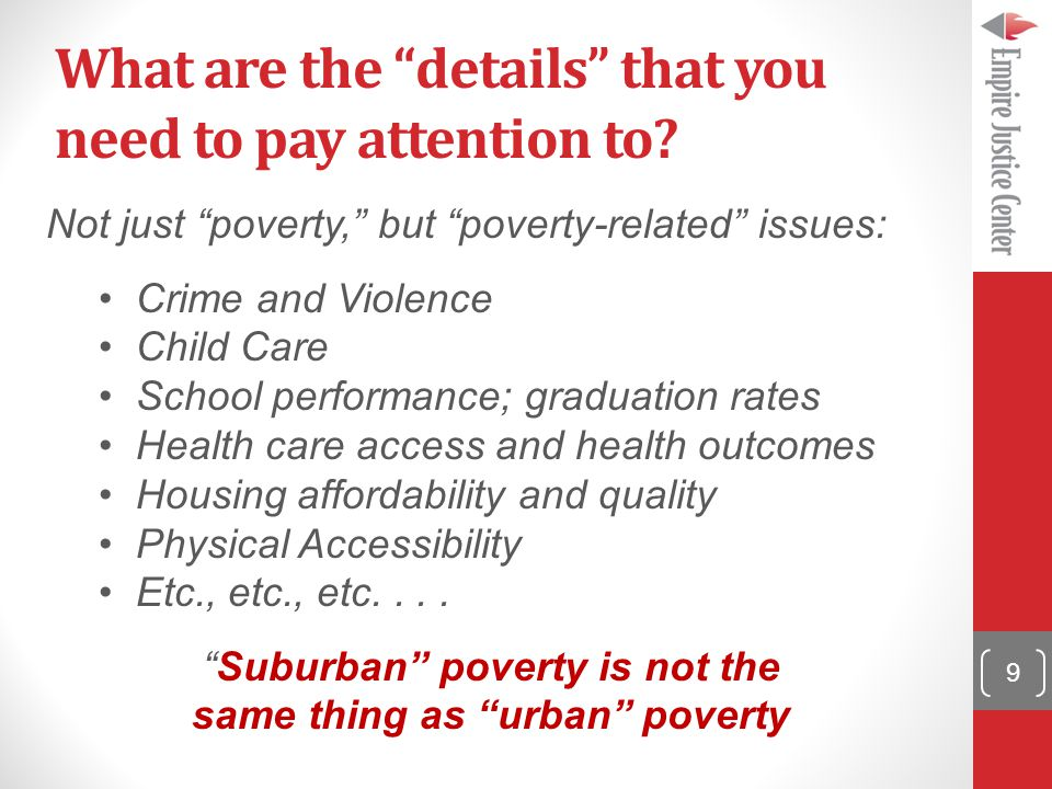 "What are the ""details"" that you need to pay attention to? Not just ""poverty,"" but ""poverty-related"" issues: Crime and Violence Child Care School perfo"