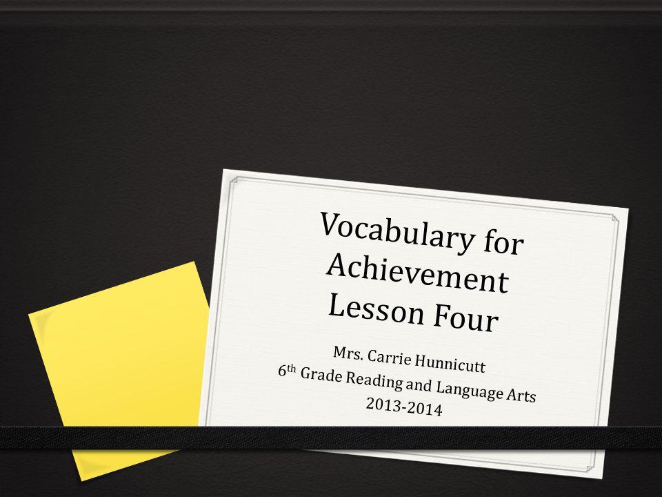 Vocabulary for Achievement Lesson Four Mrs.
