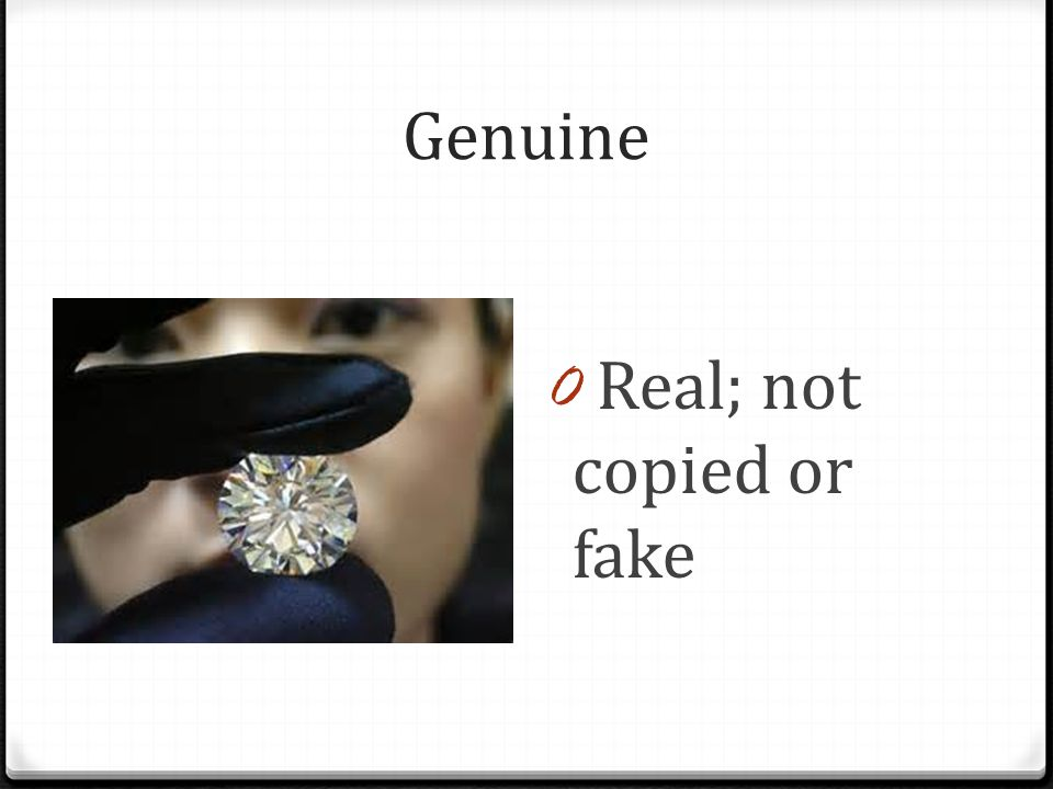 Genuine 0 Real; not copied or fake