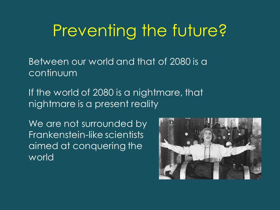 Preventing the future.