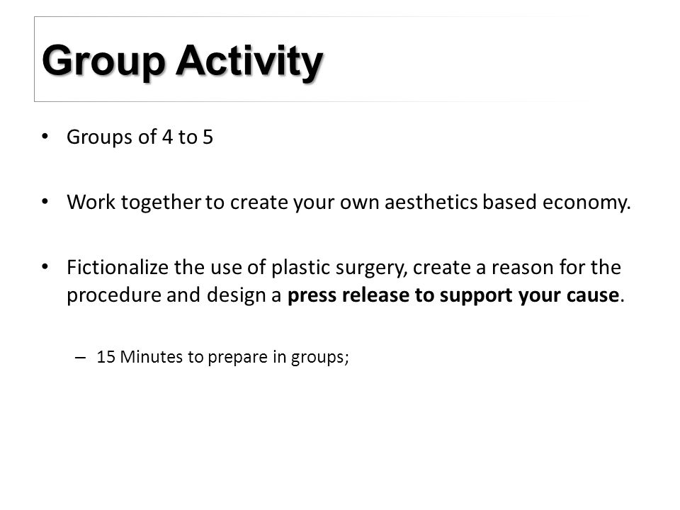 Groups of 4 to 5 Work together to create your own aesthetics based economy.