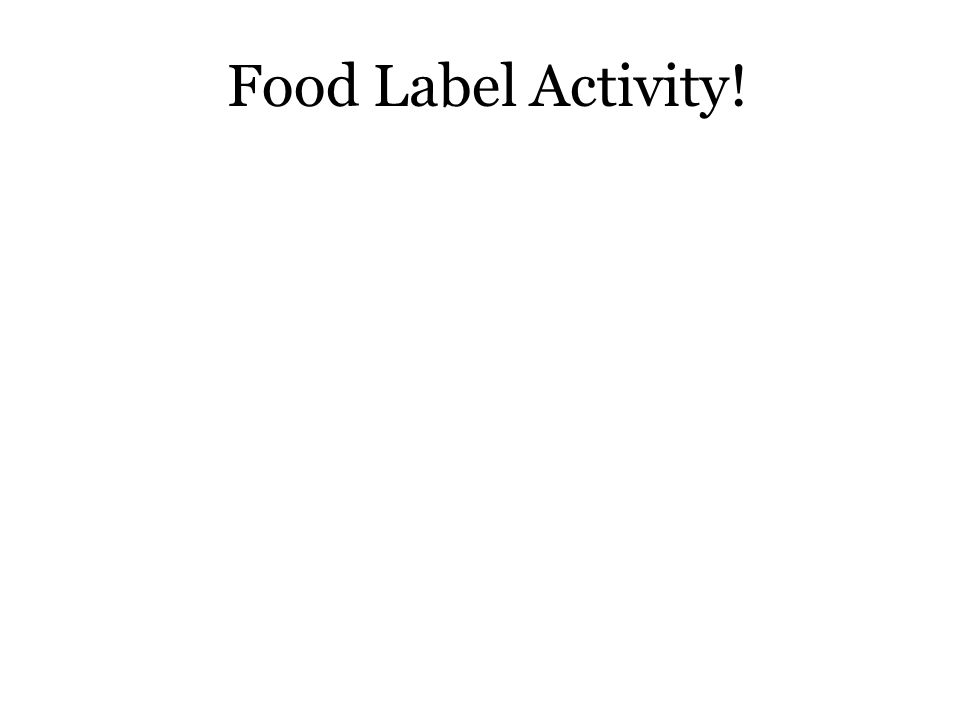 Food Label Activity!