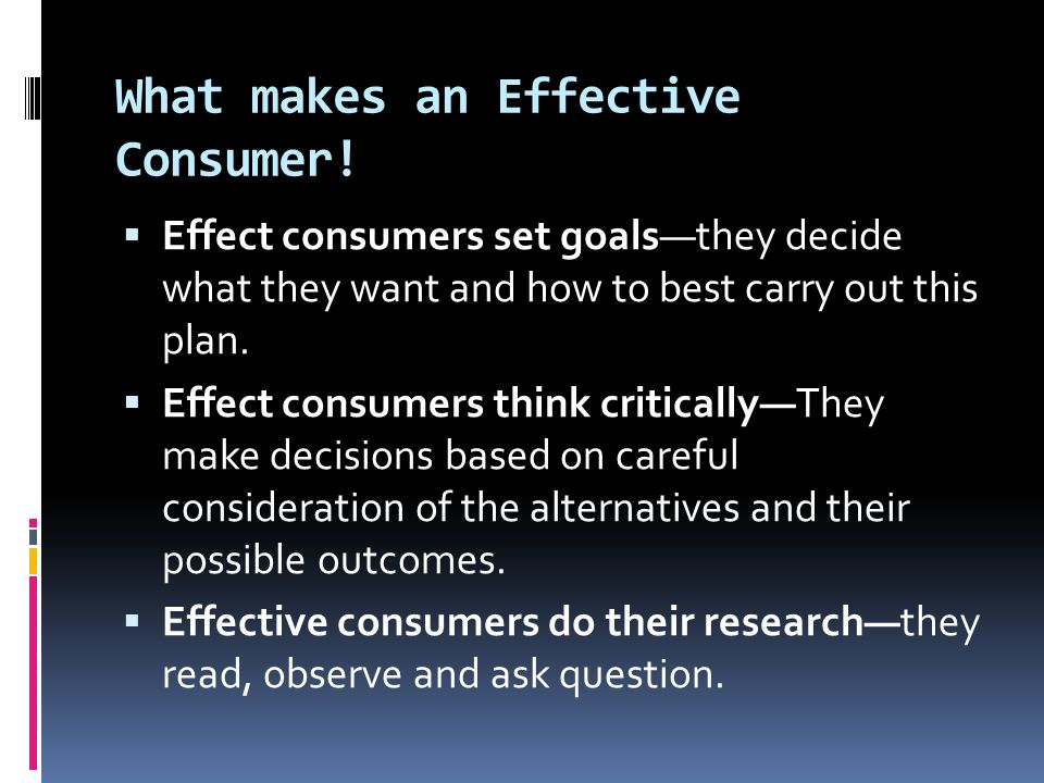 What makes an Effective Consumer.