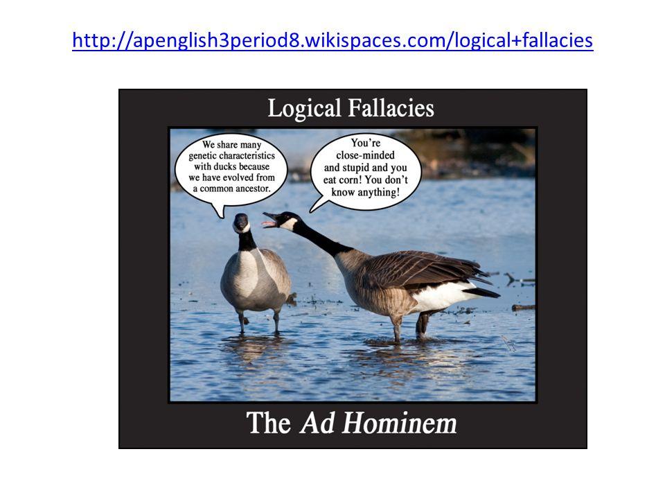 http://apenglish3period8.wikispaces.com/logical+fallacies