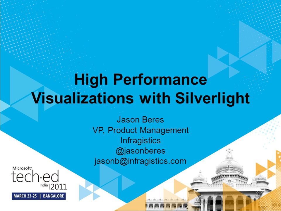 High Performance Visualizations with Silverlight Jason Beres VP, Product Management Infragistics @jasonberes jasonb@infragistics.com