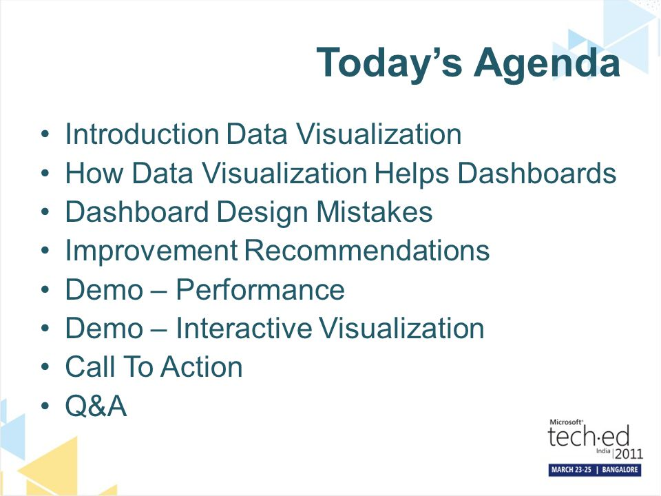 Today's Agenda Introduction Data Visualization How Data Visualization Helps Dashboards Dashboard Design Mistakes Improvement Recommendations Demo – Pe