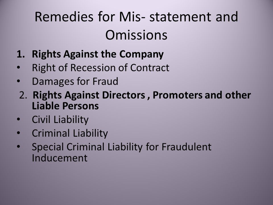 Remedies for Mis- statement and Omissions 1.Rights Against the Company Right of Recession of Contract Damages for Fraud 2.