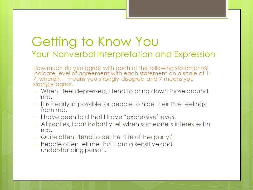 Getting to Know You Your Nonverbal Interpretation and Expression How much do you agree with each of the following statements.