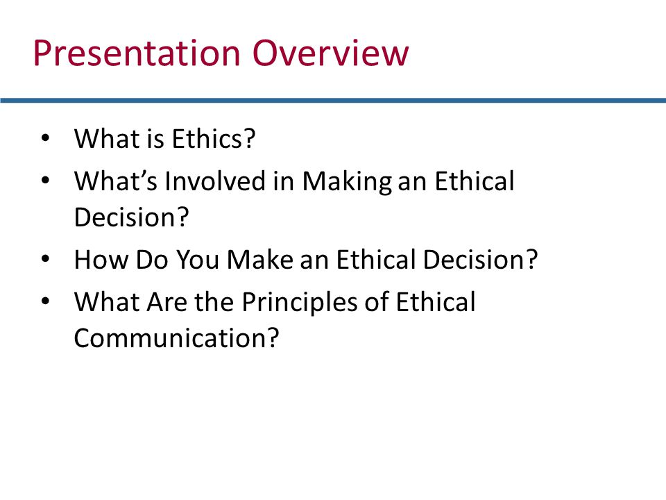 What is Ethics.What's Involved in Making an Ethical Decision.