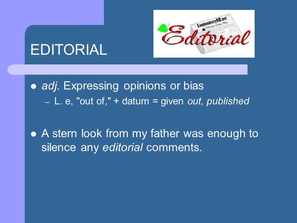 adj. Expressing opinions or bias – L.