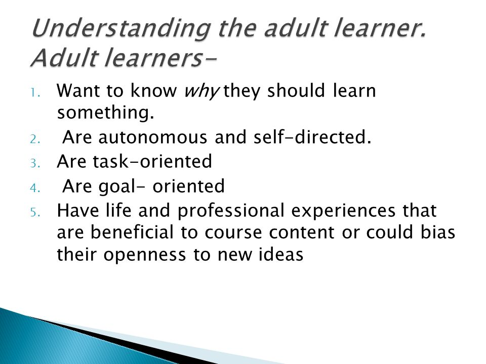  Adult learners are motivated by personal growth.