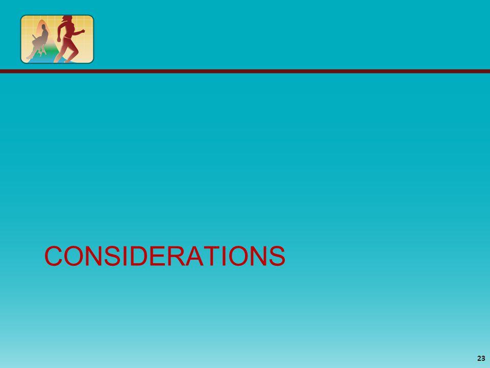 CONSIDERATIONS 23