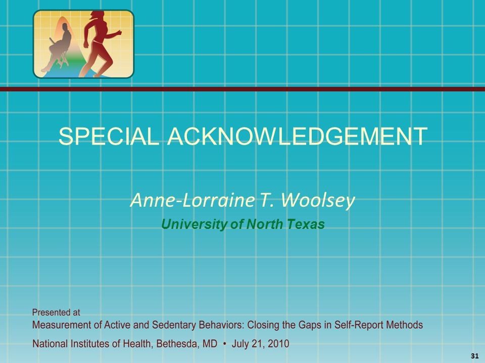 SPECIAL ACKNOWLEDGEMENT Anne-Lorraine T. Woolsey University of North Texas 31