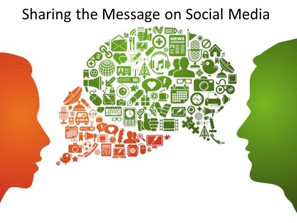 Sharing the Message on Social Media