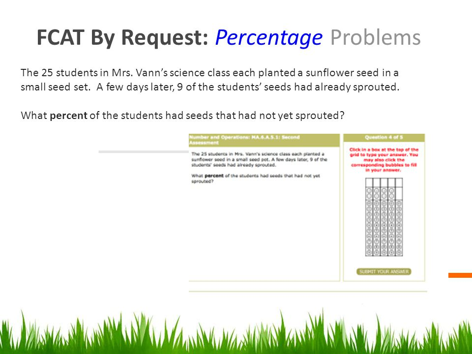 FCAT By Request: Percentage Problems The 25 students in Mrs.