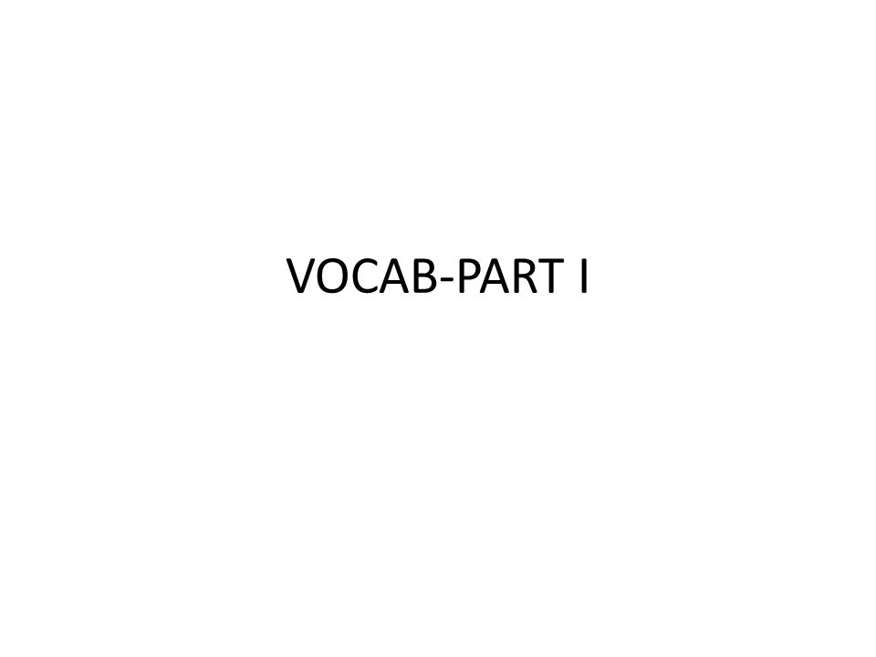 VOCAB-PART I