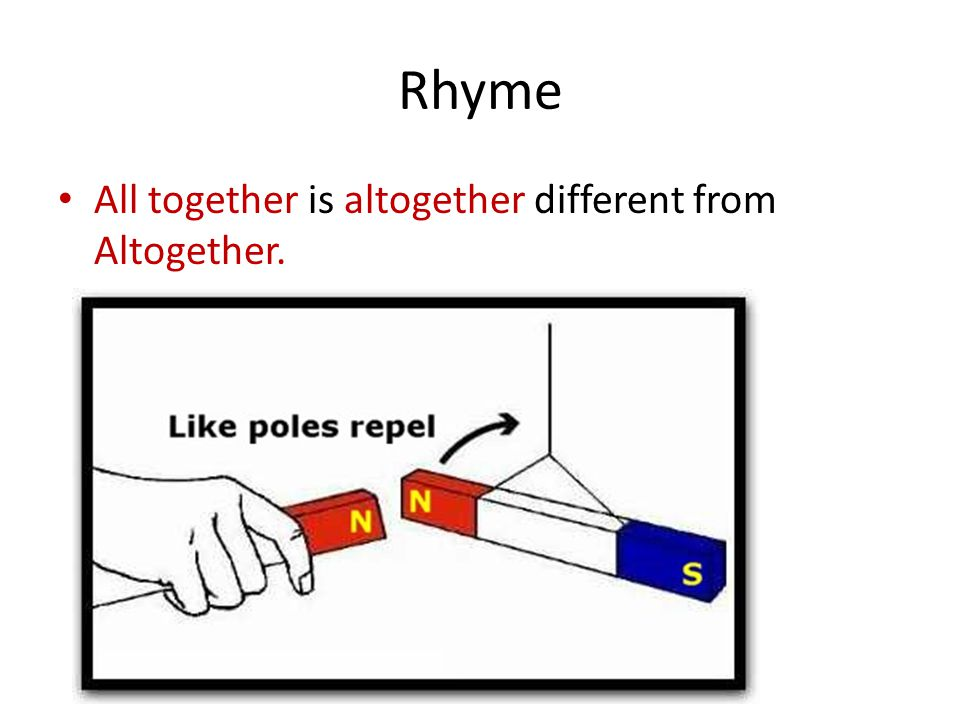 Rhyme All together is altogether different from Altogether.