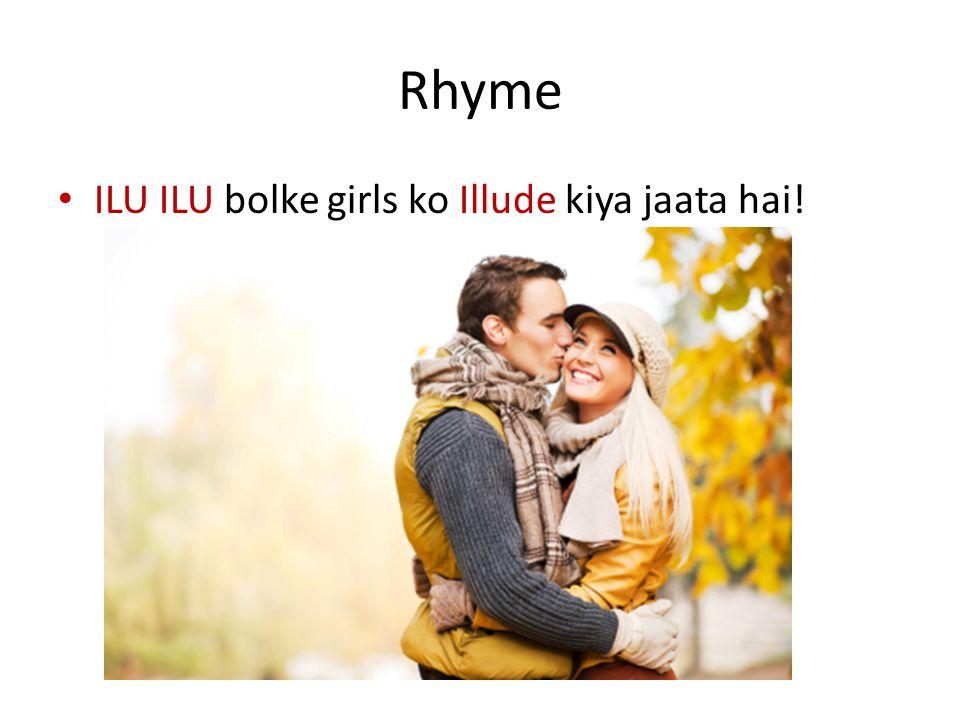 Rhyme ILU ILU bolke girls ko Illude kiya jaata hai!