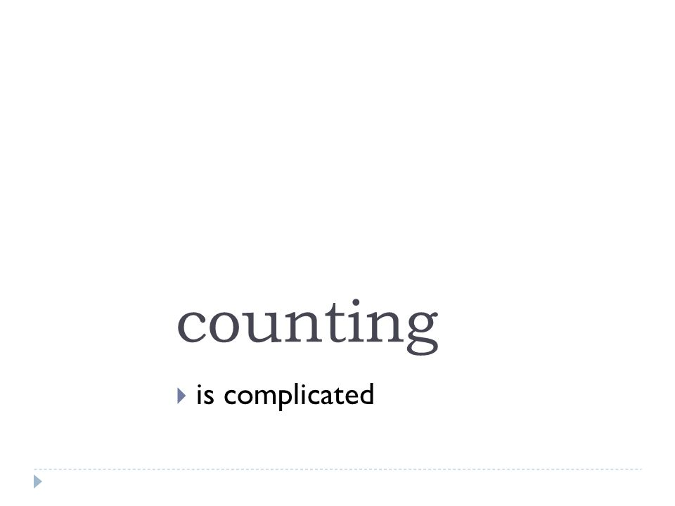 counting  is complicated