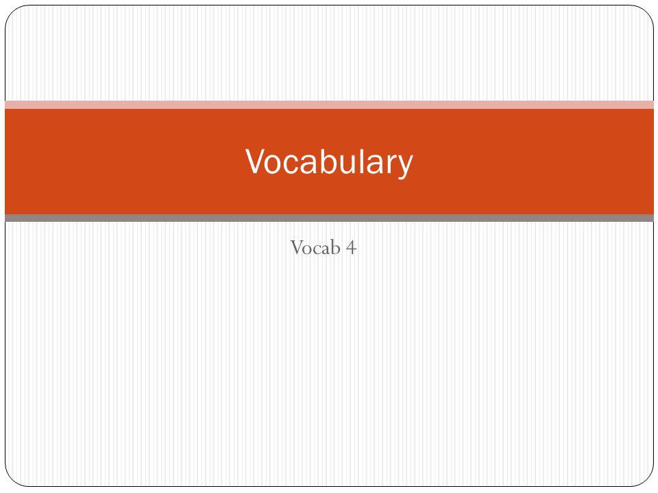 Vocab 4 Vocabulary