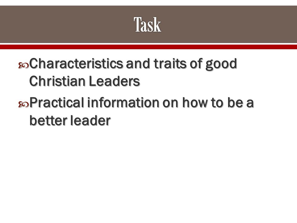  Characteristics and traits of good Christian Leaders  Practical information on how to be a better leader