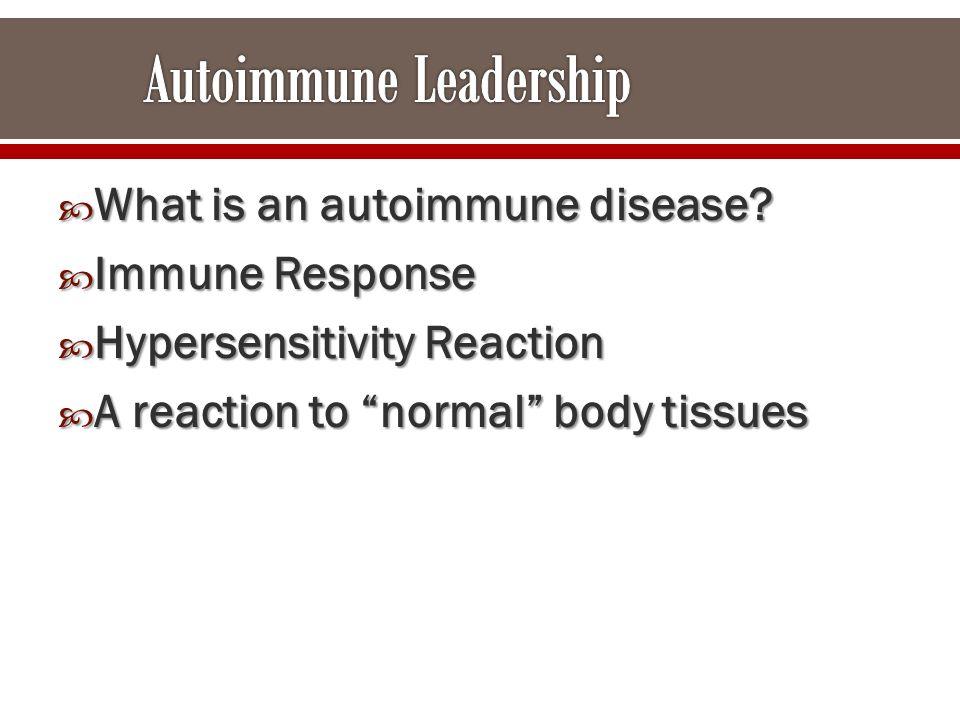  What is an autoimmune disease.