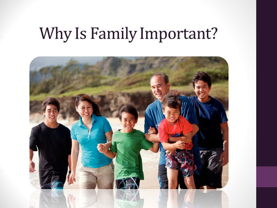 Why Is Family Important?
