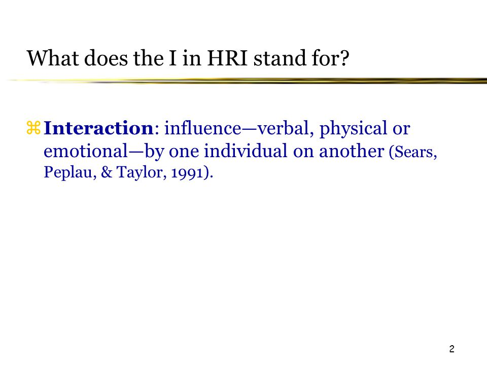 2 What does the I in HRI stand for.