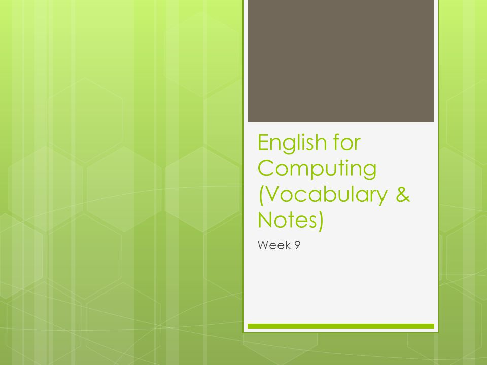 English for Computing (Vocabulary & Notes) Week 9