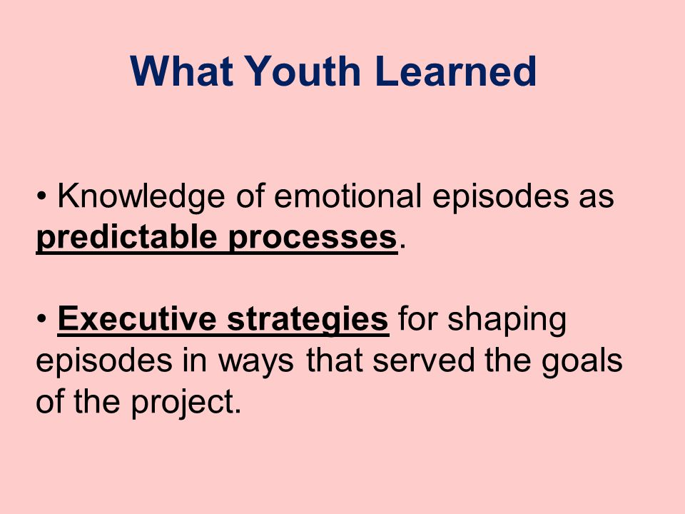 What Youth Learned Knowledge of emotional episodes as predictable processes.