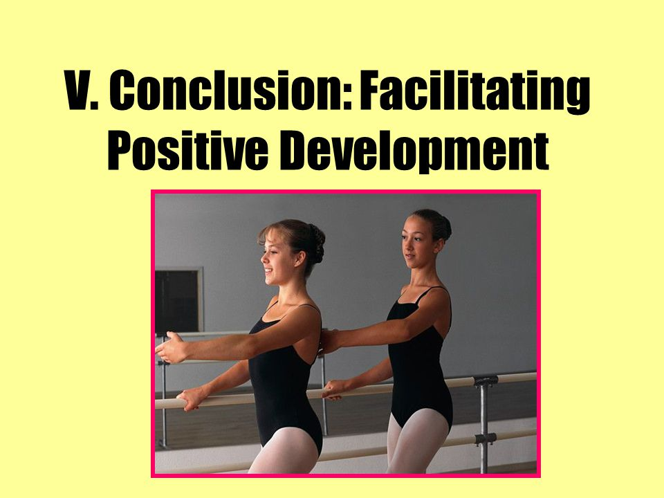 V. Conclusion: Facilitating Positive Development
