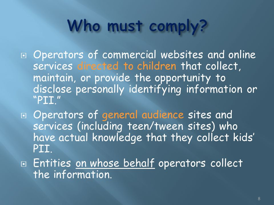  Operators of commercial websites and online services directed to children that collect, maintain, or provide the opportunity to disclose personally