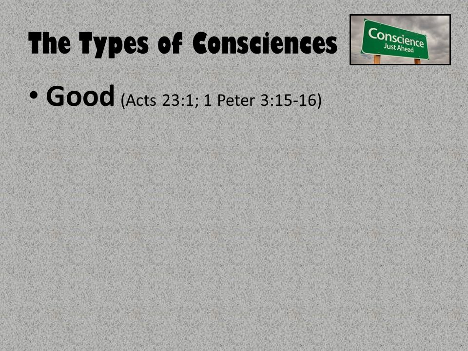 Acts 23:1 Then Paul, looking earnestly at the council, said, Men and brethren, I have lived in all good conscience before God until this day.