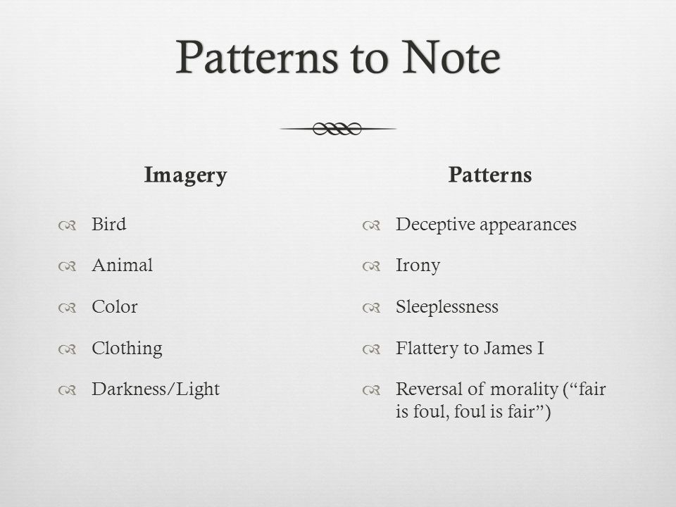 Patterns to NotePatterns to Note Imagery  Bird  Animal  Color  Clothing  Darkness/Light Patterns  Deceptive appearances  Irony  Sleeplessness