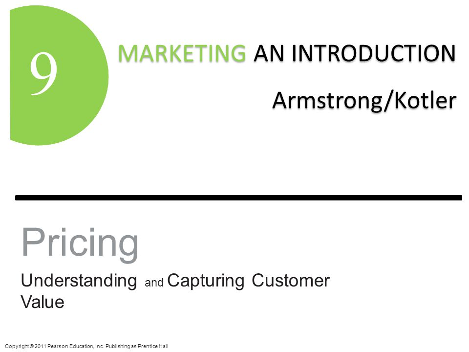 MARKETING AN INTRODUCTION Armstrong/Kotler MARKETING AN INTRODUCTION Armstrong/Kotler 9 Copyright © 2011 Pearson Education, Inc. Publishing as Prentic
