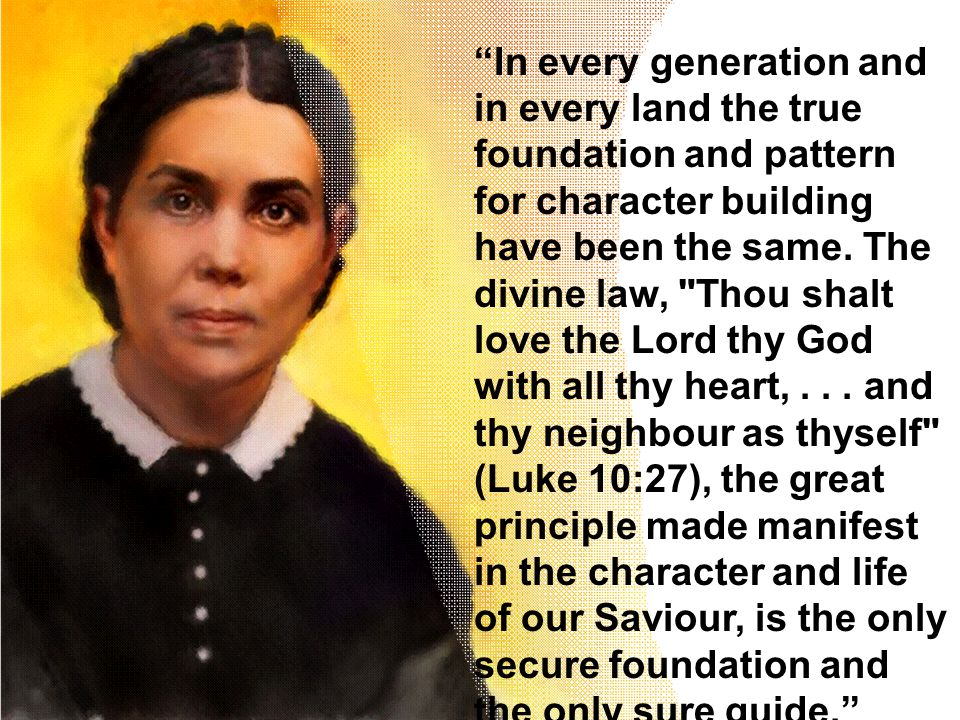 """""""In every generation and in every land the true foundation and pattern for character building have been the same. The divine law,"""