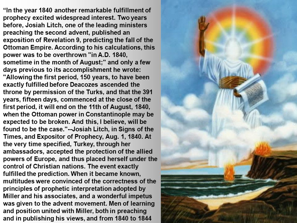 """""""In the year 1840 another remarkable fulfillment of prophecy excited widespread interest. Two years before, Josiah Litch, one of the leading ministers"""