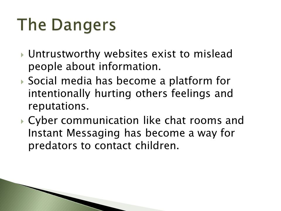  Untrustworthy websites exist to mislead people about information.