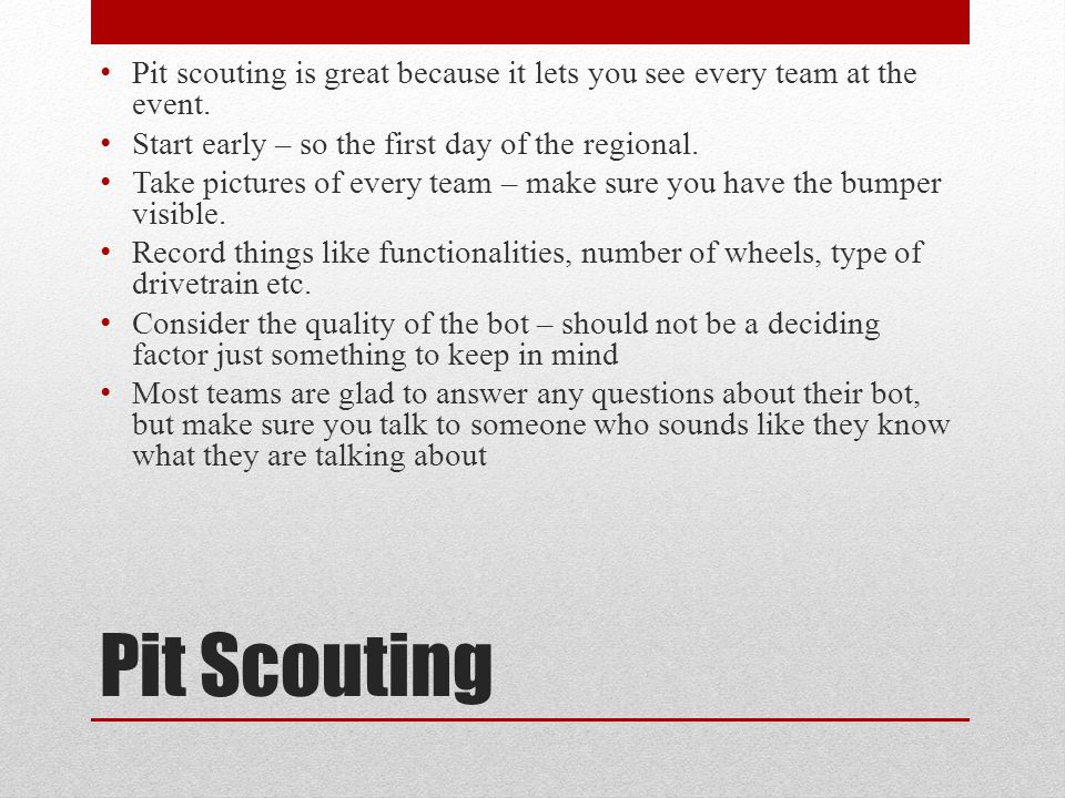 Pit Scouting Pit scouting is great because it lets you see every team at the event.