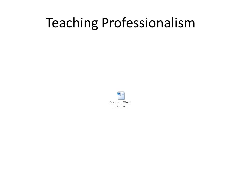 Teaching Professionalism