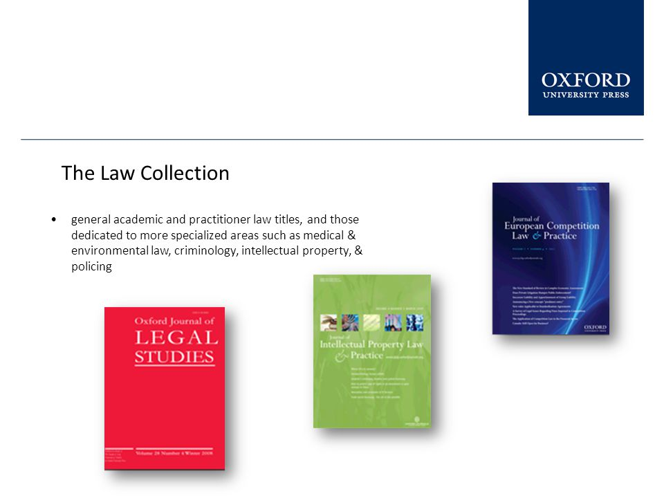 The Law Collection general academic and practitioner law titles, and those dedicated to more specialized areas such as medical & environmental law, cr