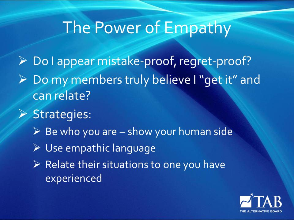 The Power of Empathy  Do I appear mistake-proof, regret-proof.