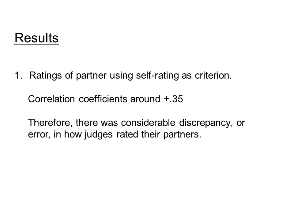 Results 1.Ratings of partner using self-rating as criterion.