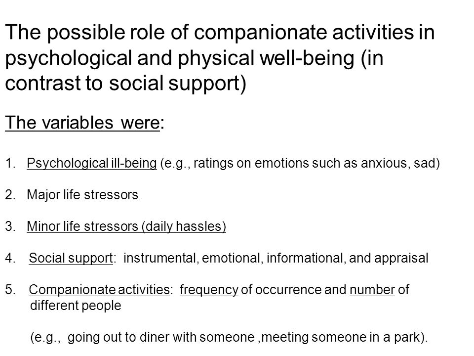 The possible role of companionate activities in psychological and physical well-being (in contrast to social support) The variables were: 1.