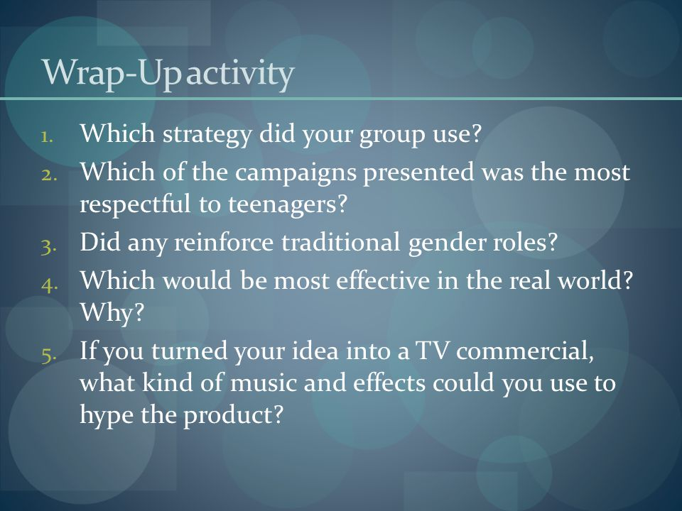 Wrap-Up activity 1. Which strategy did your group use.