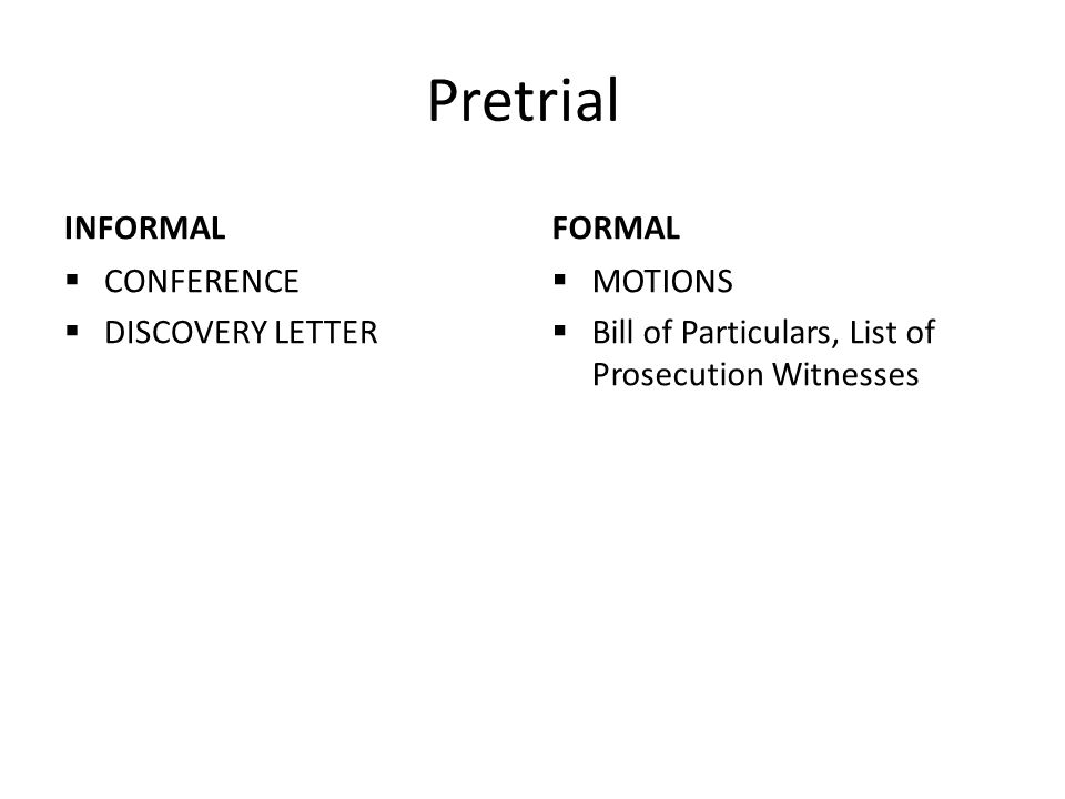 Pretrial INFORMAL  CONFERENCE  DISCOVERY LETTER FORMAL  MOTIONS  Bill of Particulars, List of Prosecution Witnesses