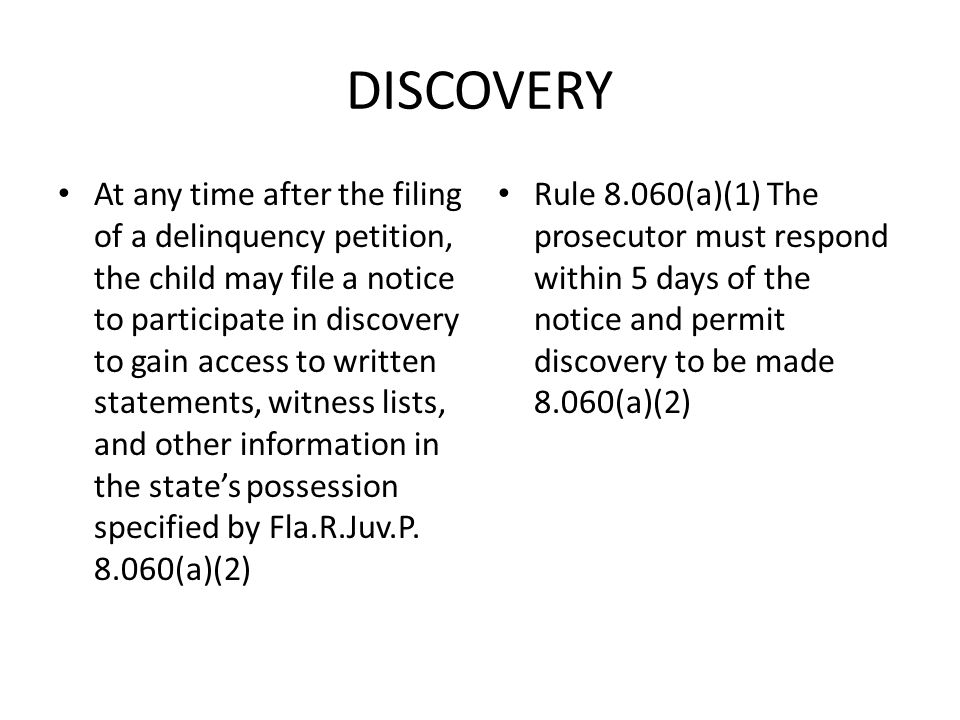 DISCOVERY At any time after the filing of a delinquency petition, the child may file a notice to participate in discovery to gain access to written st
