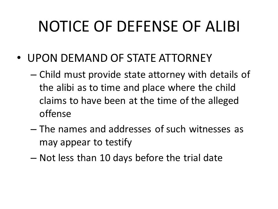 NOTICE OF DEFENSE OF ALIBI UPON DEMAND OF STATE ATTORNEY – Child must provide state attorney with details of the alibi as to time and place where the