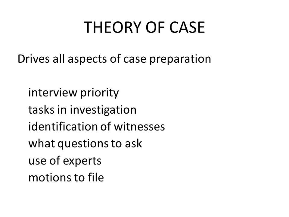 CASE PLANNING PRIORITIZE ACTIONS CLIENT'S STORY PROSECUTION'S VERSION PETITION Examine for deficiencies Jurisdictional defects Double jeopardy Number of incidents Number of participants Tangible evidence Statements Identification testimony