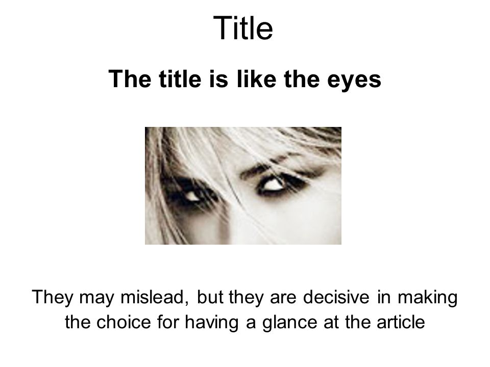 Title The title is like the eyes They may mislead, but they are decisive in making the choice for having a glance at the article